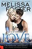 Touched by Love (Love in Bloom: The Remingtons) (Volume 6)