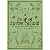 A Year of Forest School: Outdoor Play and Skill-building Fun for Every Season