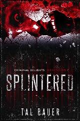 Splintered: Obsession (Criminal Delights Book 7) Kindle Edition