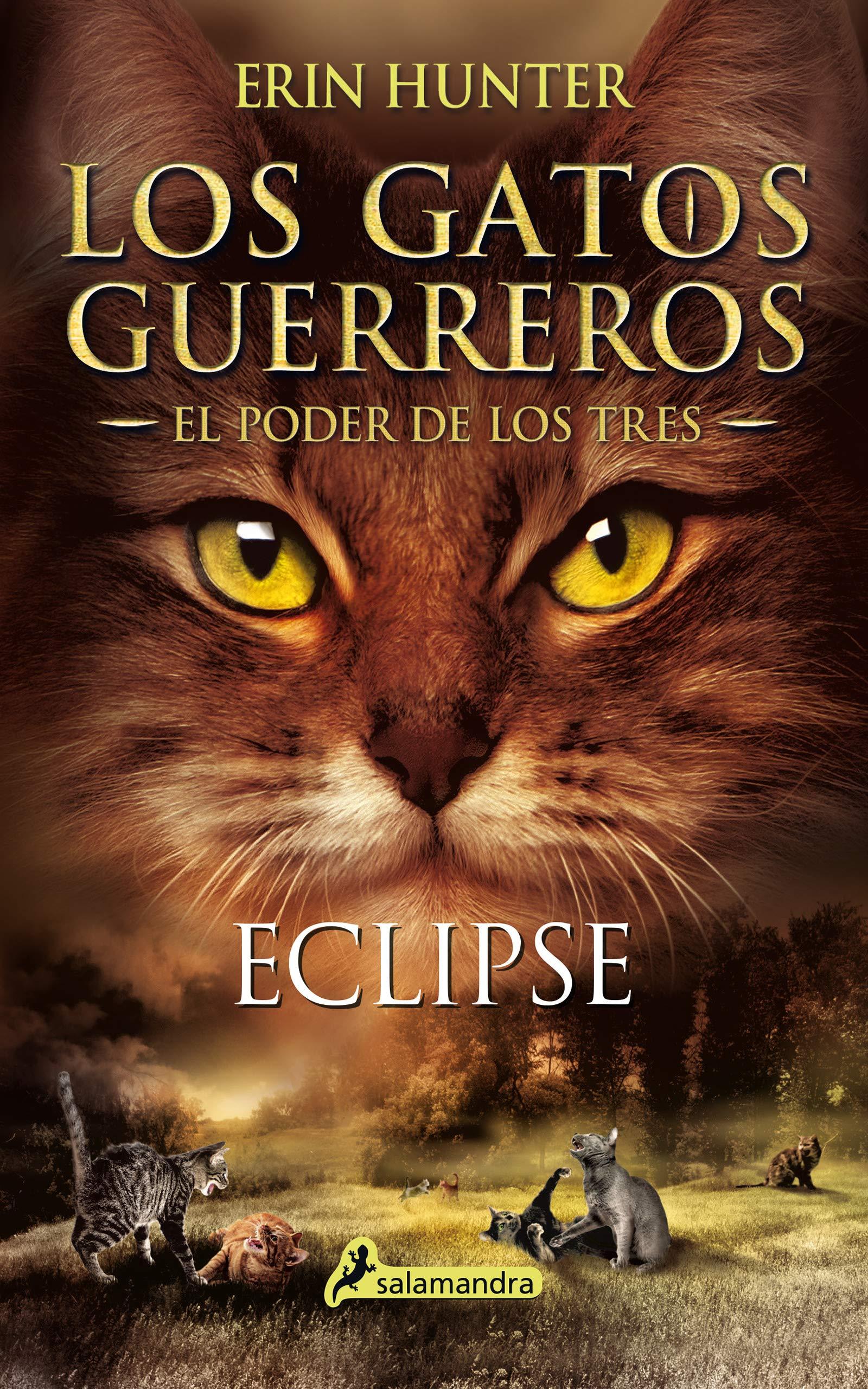 Eclipse Gatos Guerreros 4 : Los gatos guerreros - El poder de los tres IV Juvenil: Amazon.es: Hunter, Erin: Libros