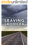 Leaving Laodicea: How to Find the Wisdom You Need to Survive the Days Ahead
