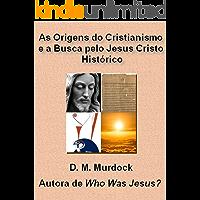As Origens do Cristianismo e a Busca pelo Jesus Cristo Histórico