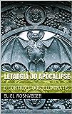 LETARGIA DO APOCALIPSE: O CONTROLE DOS ILLUMINATIS