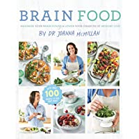 Brain Food by Joanna McMillan: Maximise Your Brain Power and Lower YourChance of Memory Loss