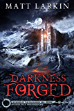Darkness Forged: Eschaton Cycle (Legends of the Ragnarok Era)