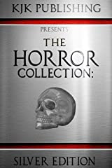 The Horror Collection: Silver Edition Kindle Edition