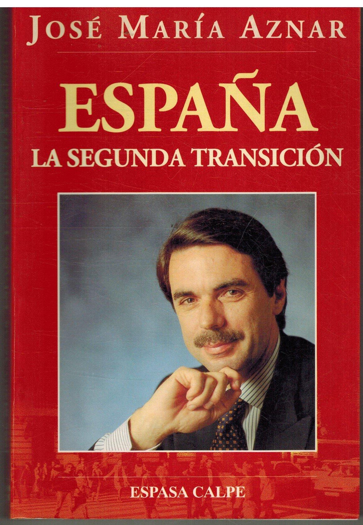 España, la segunda transicion (Espasa crónica): Amazon.es: Aznar, José María: Libros