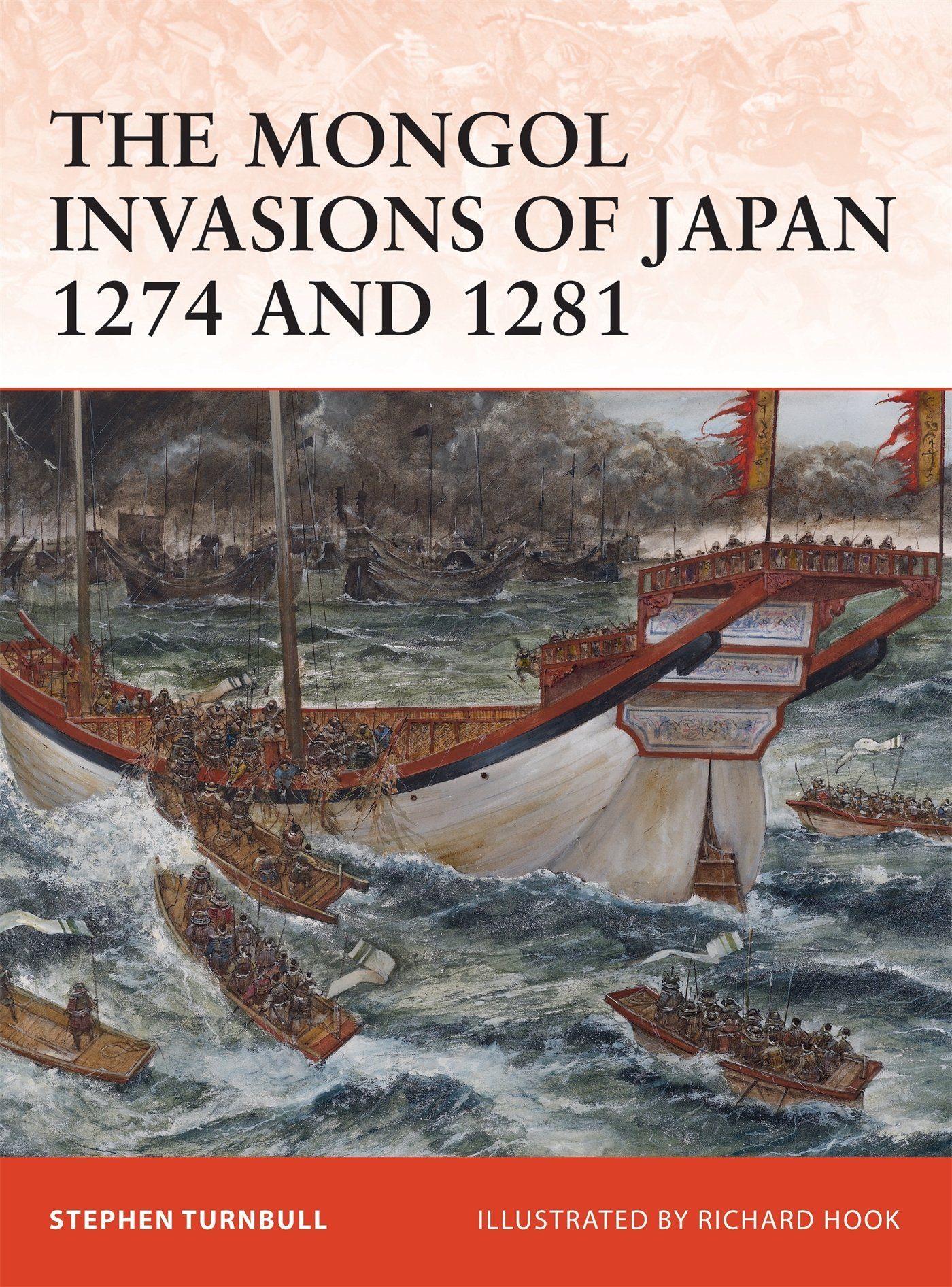 Amazon.com: The Mongol Invasions of Japan, 1274 and 1281 (Campaign)  (9781846034565): Stephen Turnbull, Richard Hook: Books