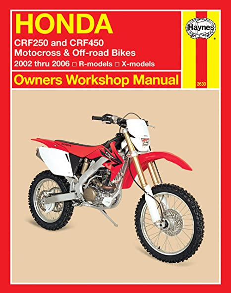 amazon com haynes honda crf250 and crf450 2002 2006 haynes rh amazon com Honda TRX 250 X Carburetor 2007 2005 honda crf250r owner's manual