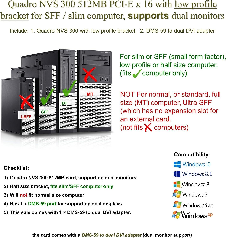 Quadro NVS 300 PCI-E x 16 Epic IT Service Half Size Bracket, DMS-59 to Dual DVI Adapter