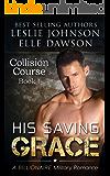 His Saving Grace — Collision Course: A Billionaire Military Romance