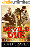 The Devil's Due: A Post Apocalyptic Thriller (Out Of The Dark Book 3)
