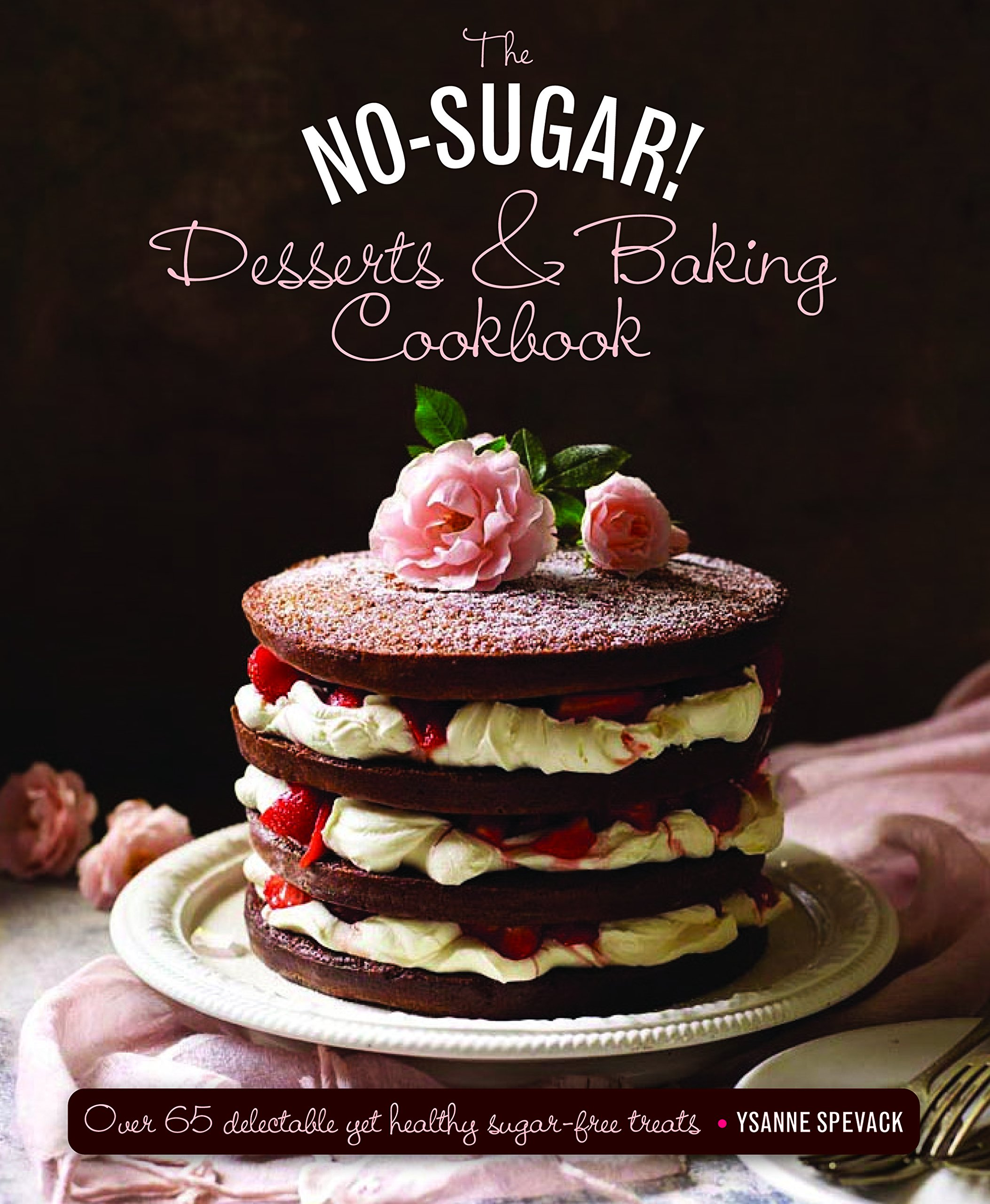 Astonishing The No Sugar Desserts Baking Book Over 65 Delectable Yet Personalised Birthday Cards Veneteletsinfo