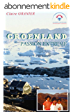 Groenland, Passion extrême
