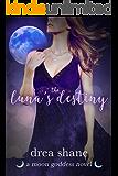 The Luna's Destiny: A Moon Goddess Novel