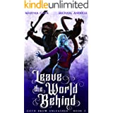 Leave The World Behind (Goth Drow Unleashed Book 2)