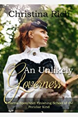 An Unlikely Governess (A Harris-Spotchnet Finishing School of the Peculiar Kind Book 1) Kindle Edition