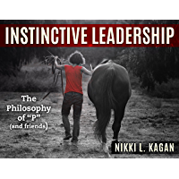 "Instinctive Leadership: The Philosophy of ""P"" (and Friends)"