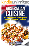 Australian Cuisine: A Cookbook with Recipes from Down Under and the Outback