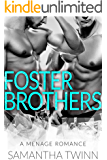 FOSTER BROTHERS - A MFM Menage Romance