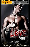 While I love you / Enquanto eu te Amar: (Edição Bilíngue Português/Inglês) (English Edition)