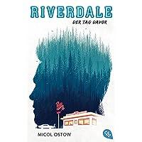 RIVERDALE - Der Tag davor: Staffeln 1-3 auf Netflix verfügbar (Die RIVERDALE-Reihe, Band 1)