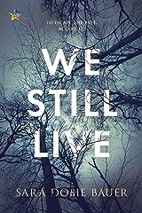 We Still Live Kindle Edition