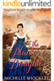 The Planter's Daughter (The Women of Rose Hill Book 1)