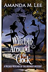 Witchin' Around the Clock (Wicked Witches of the Midwest Book 15) Kindle Edition