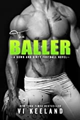 The Baller: A Down and Dirty Football Novel Kindle Edition