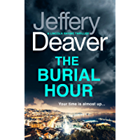 The Burial Hour: Lincoln Rhyme Book 13 (Lincoln Rhyme Thrillers)