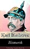 Bismarck - Vollständige Ausgabe (Band 1-4)