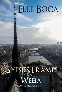 Gypsies, Tramps and Weeia (The Weeia Marshals Book 1)
