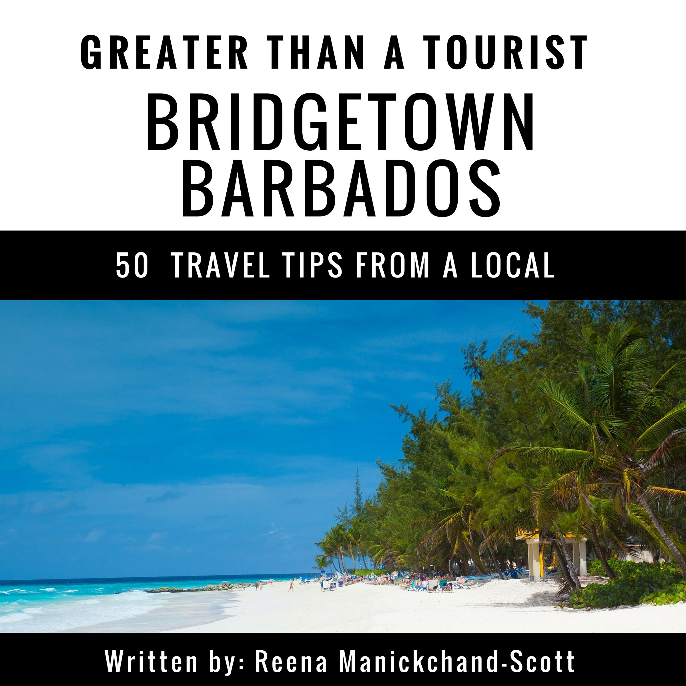 Greater Than A Tourist  Bridgetown Barbados  50 Travel Tips From A Local