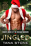 Jingled: A Sci-Fi Alien Warrior Romance Holiday Novella (Tribute Brides of the Drexian Warriors Book 7) (English Edition)
