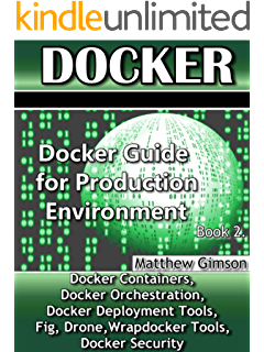 Amazon docker everything you need to know to master docker docker docker guide for production environment programming is easy book 8 fandeluxe Image collections