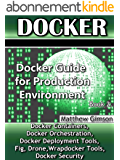 Docker: Docker Guide for Production Environment (Programming is Easy Book 8) (English Edition)
