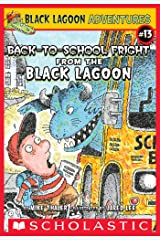 The Back-to-School Fright from the Black Lagoon (Black Lagoon Adventures #13) (Black Lagoon Adventures series) Kindle Edition