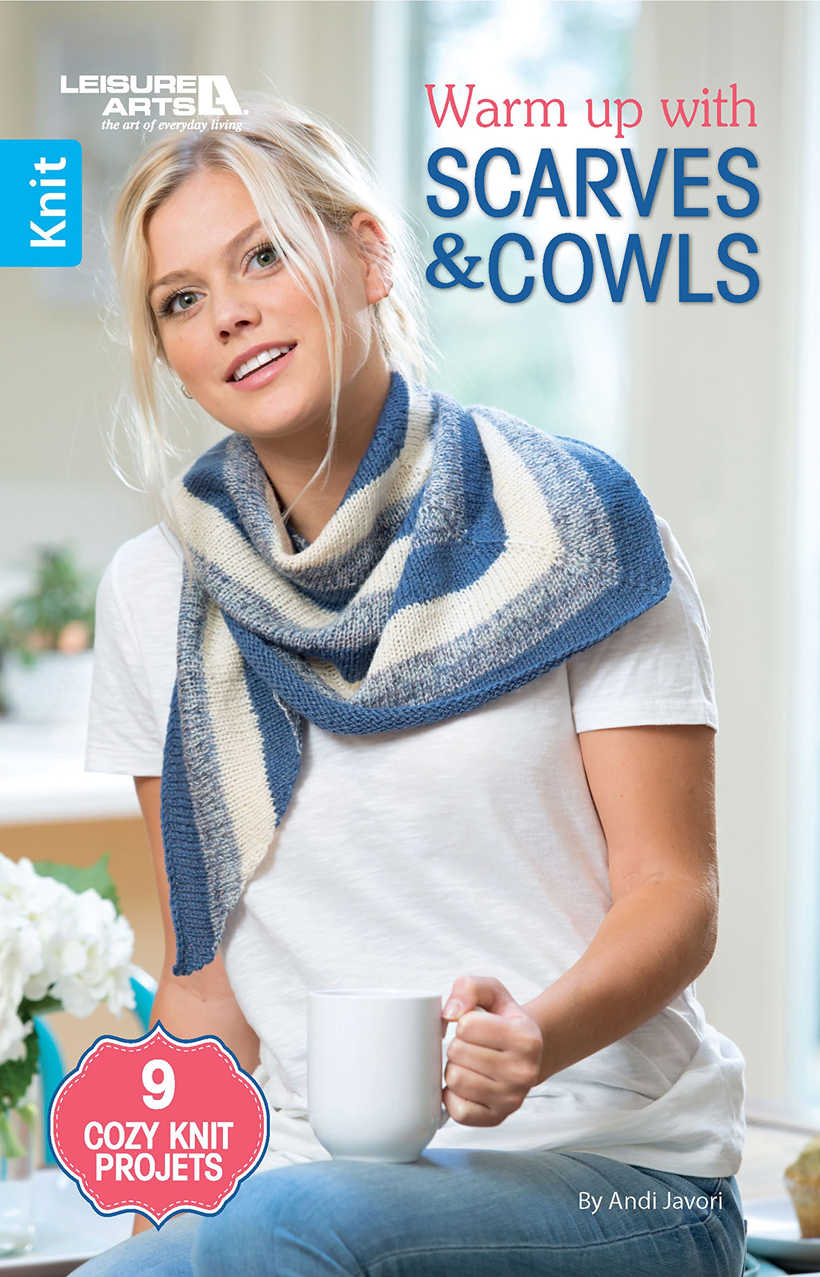 Warm up with Scarves & Cowls: 9 Cozy Knit Projects Paperback – March 15, 2018 Andy Javori Leisure Arts 1464771847 4336925575