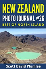 New Zealand Photo Journal #26: Best Of North Island Kindle Edition