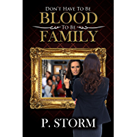 Don't Have to be Blood to be Family (The Family Book 1) (English Edition)