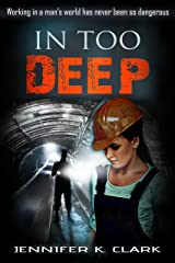 In too Deep: An Inspirational Romantic Suspense Novel Kindle Edition