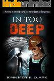 In too Deep: An Inspirational  Romantic Suspense Novel