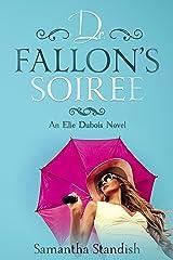 Dr. Fallon's Soiree (An Elie Dubois Novel Book 1) Kindle Edition