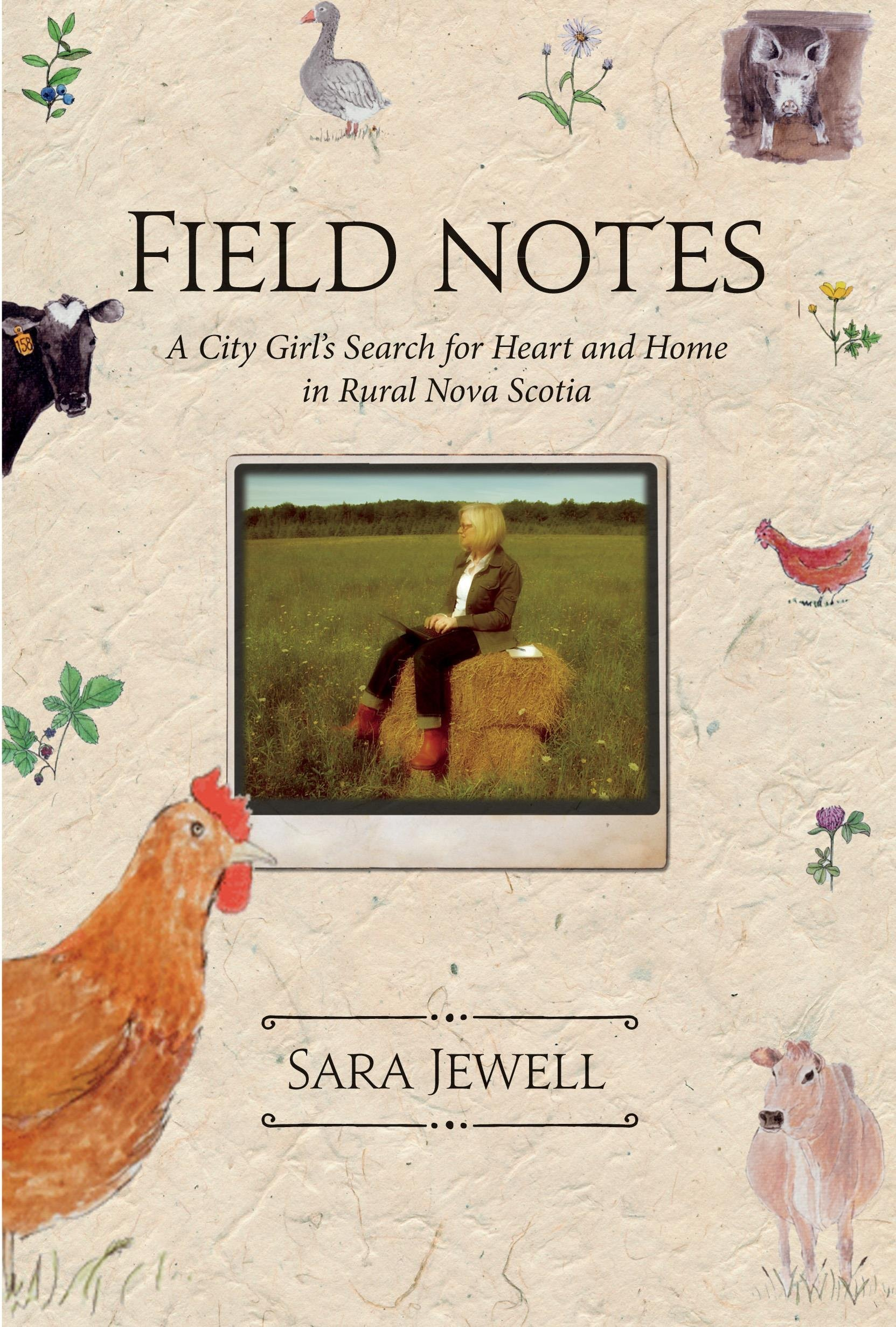 Field notes a city girls search for heart and home in rural nova field notes a city girls search for heart and home in rural nova scotia sara jewell 9781771084192 books amazon aiddatafo Gallery