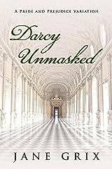 Darcy Unmasked: A Pride and Prejudice Variation Kindle Edition