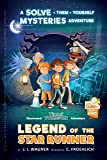 Legend of the Star Runner: A Timmi Tobbson Adventure Book for Boys and Girls (Solve-Them-Yourself Mysteries for Kids 8…