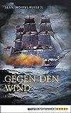 Gegen den Wind: Roman (Klassiker. Historischer Roman. Bastei Lübbe Taschenbücher)