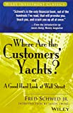 Where Are the Customers Yachts: or A Good Hard Look at Wall Street