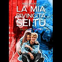 La Mia Rivincita Sei Tu: Romance Sport Young Adult (The Bruins Series Vol. Vol. 5)